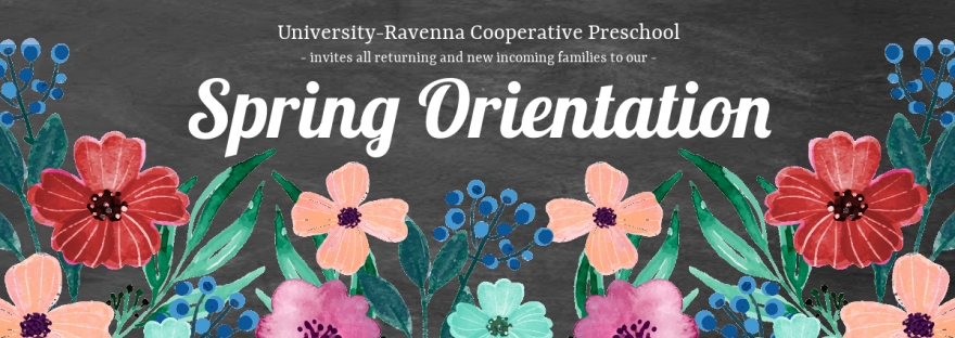 University-Ravenna Cooperative Preschool : Invites all returning and new incoming families to our Spring Orientation