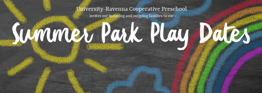 University-Ravenna Cooperative Preschool : Invites our incoming and outgoing families to our Summer Park Play Dates