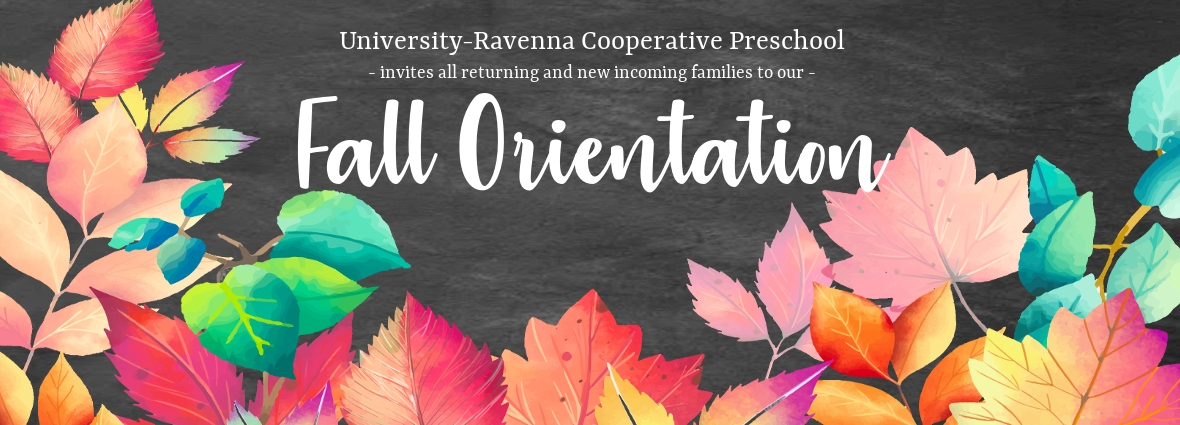 University-Ravenna Cooperative Preschool : Invites all returning and new incoming families to our Fall Orientation
