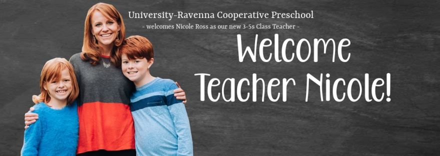 University-Ravenna Cooperative Preschool : Welcomes Nicole Ross as our new 3-5s Class Teacher - welcome Teacher Nicole!
